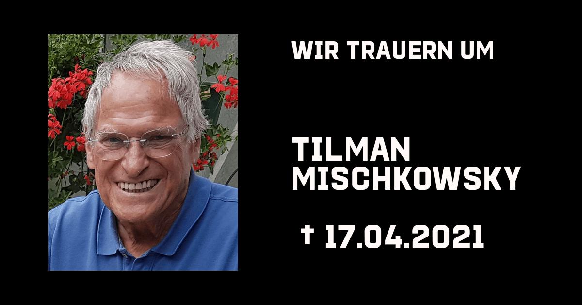 Nachruf_Tilmann Mischkowsky
